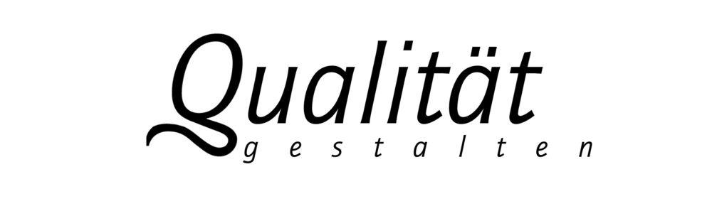 Qualität gestalten